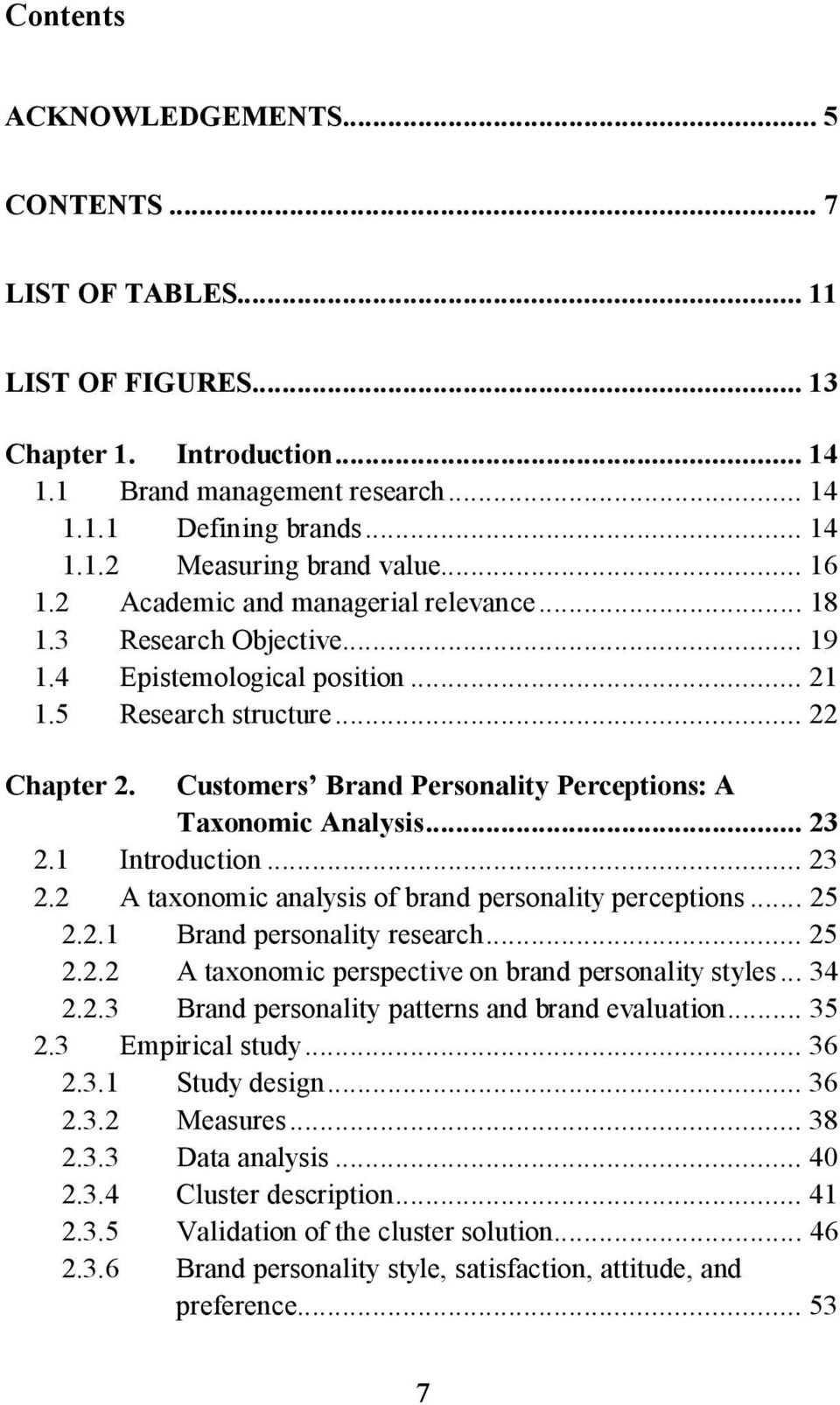 Customers Brand Personality Perceptions: A Taxonomic Analysis... 23 2.1 Introduction... 23 2.2 A taxonomic analysis of brand personality perceptions... 25 2.2.1 Brand personality research... 25 2.2.2 A taxonomic perspective on brand personality styles.