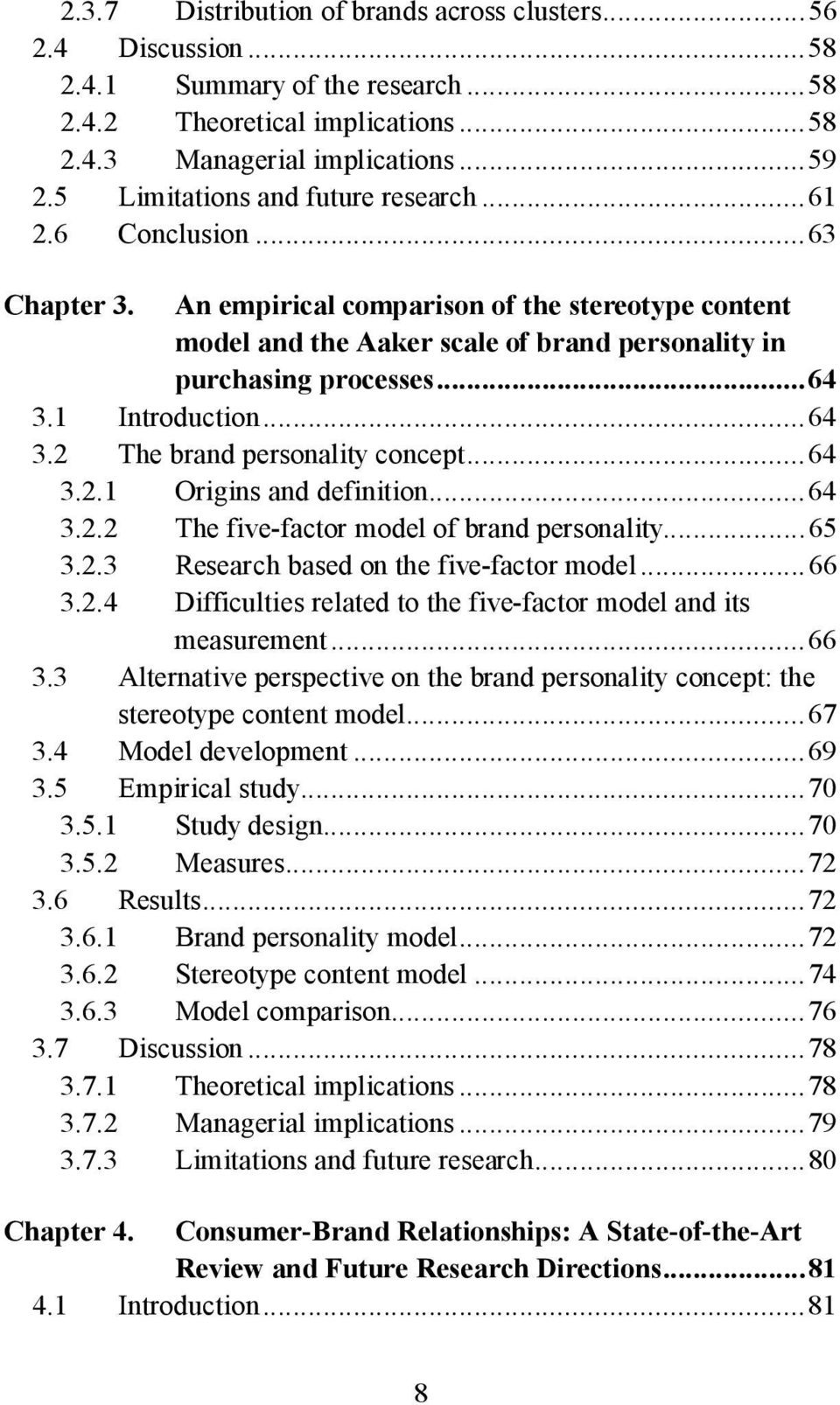 1 Introduction...64 3.2 The brand personality concept...64 3.2.1 Origins and definition...64 3.2.2 The five-factor model of brand personality...65 3.2.3 Research based on the five-factor model...66 3.