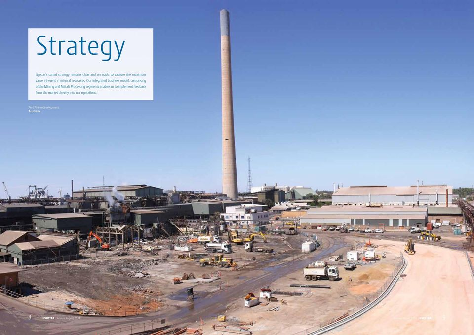 Our integrated business model, comprising of the Mining and Metals Processing segments enables