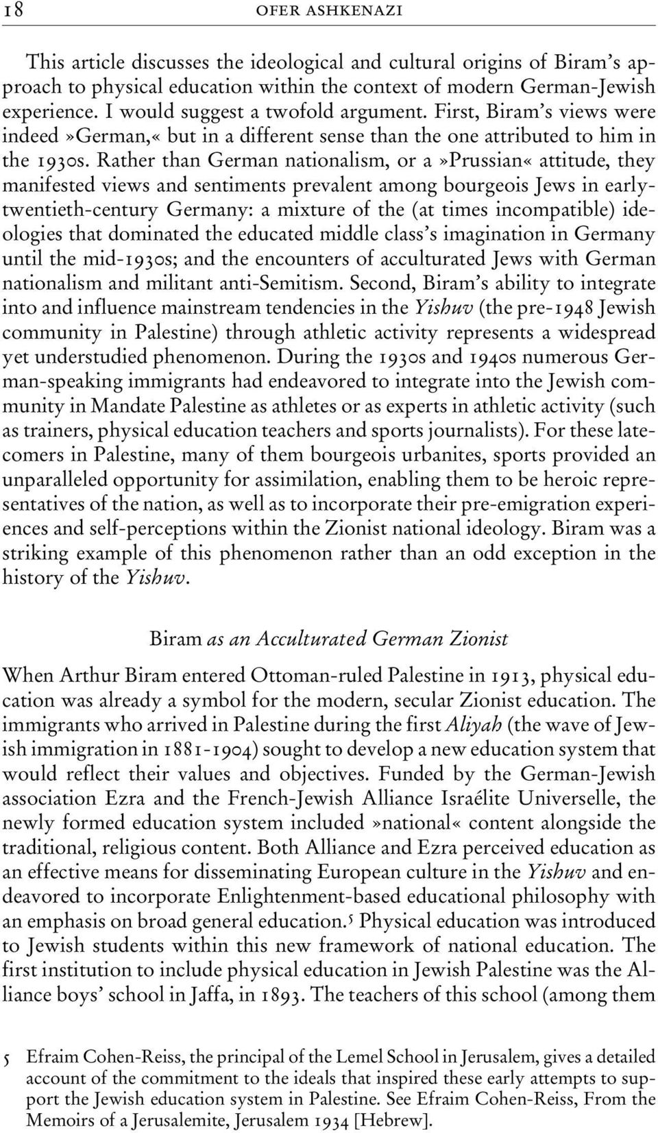 Rather than German nationalism, or a»prussian«attitude, they manifested views and sentiments prevalent among bourgeois Jews in earlytwentieth-century Germany: a mixture of the (at times incompatible)