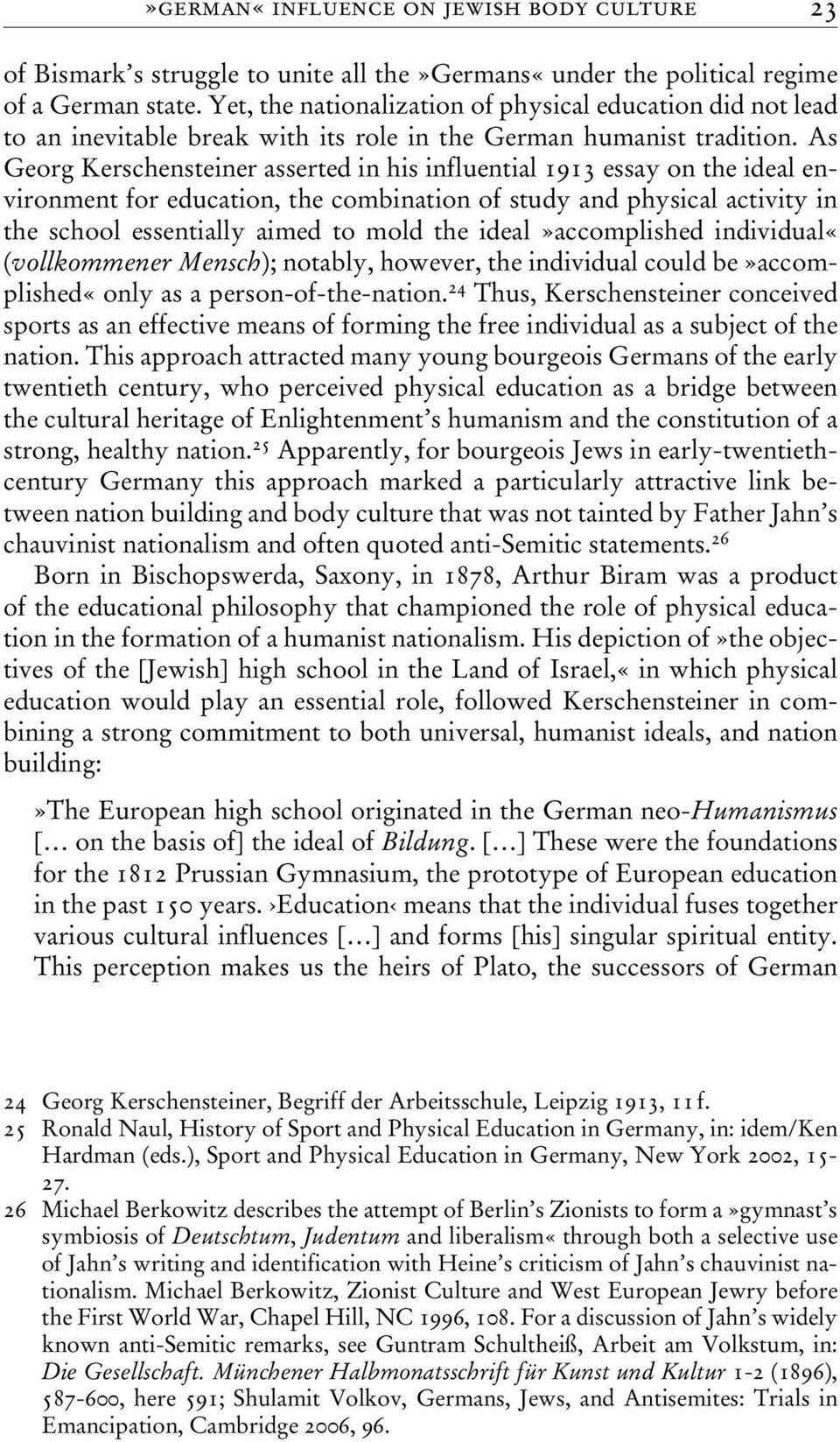 As Georg Kerschensteiner asserted in his influential 1913 essay on the ideal environment for education, the combination of study and physical activity in the school essentially aimed to mold the
