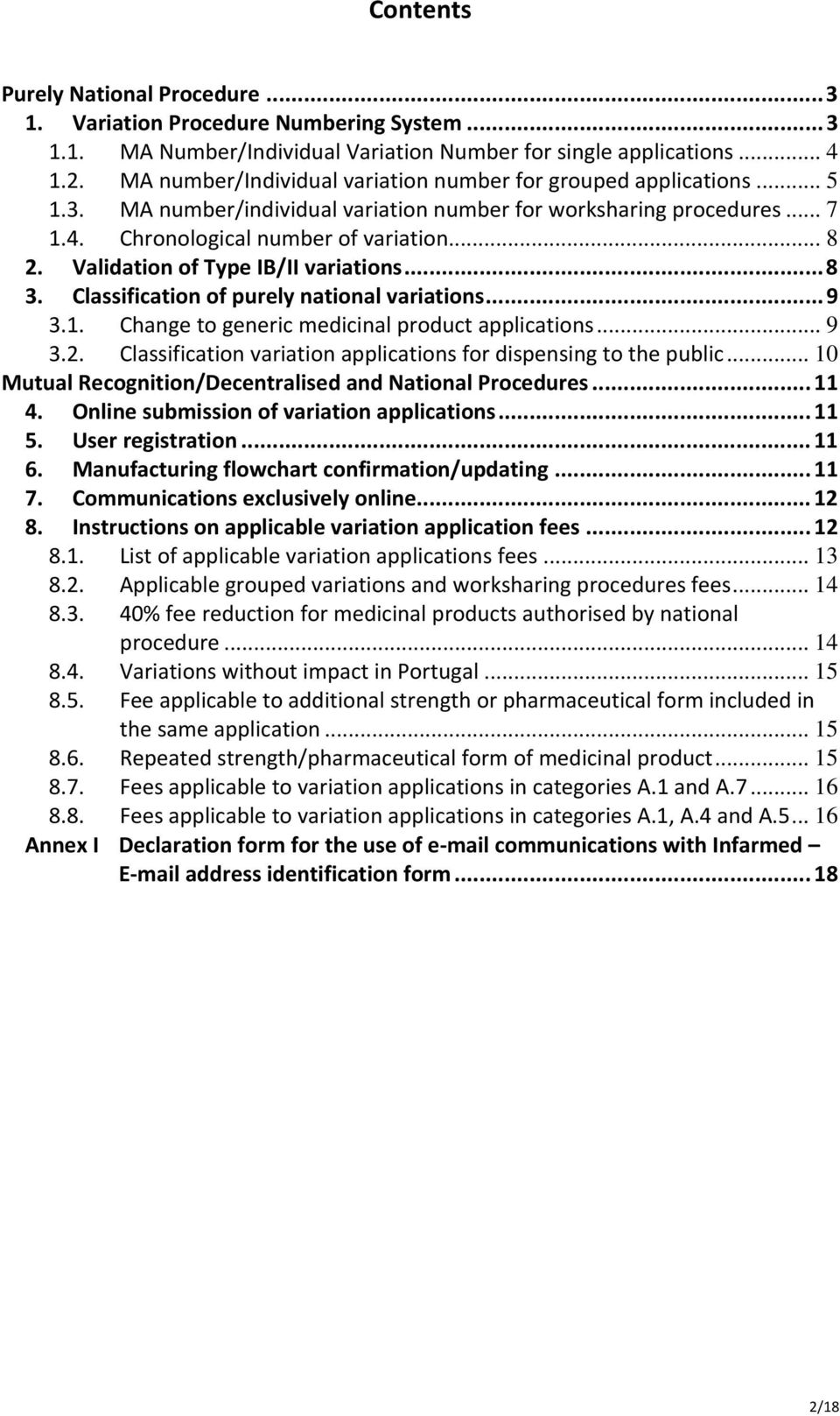 Validation of Type IB/II variations...8 3. Classification of purely national variations...9 3.1. Change to generic medicinal product applications... 9 3.2.