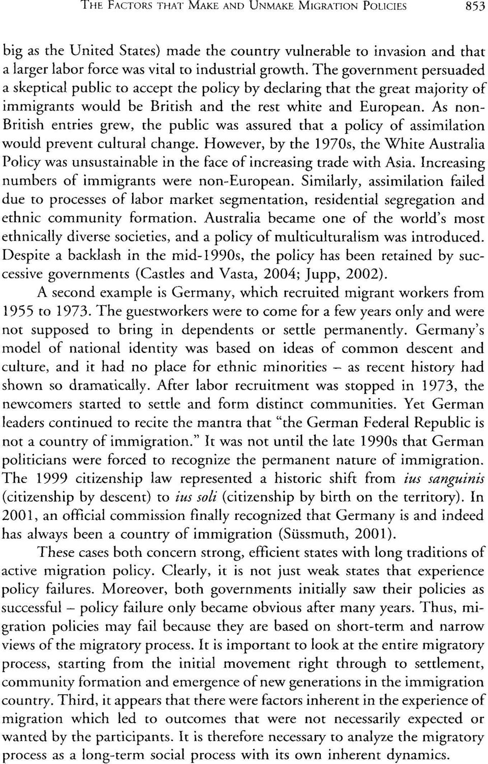 As non British entries grew, public was assured that a policy assimilation would prevent cultural change.