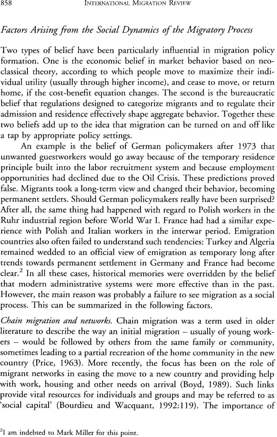 costbenefit equation changes. The second is bureaucratic belief that regulations designed categorize migrants regulate ir admission residence effectively shape aggregate behavior.