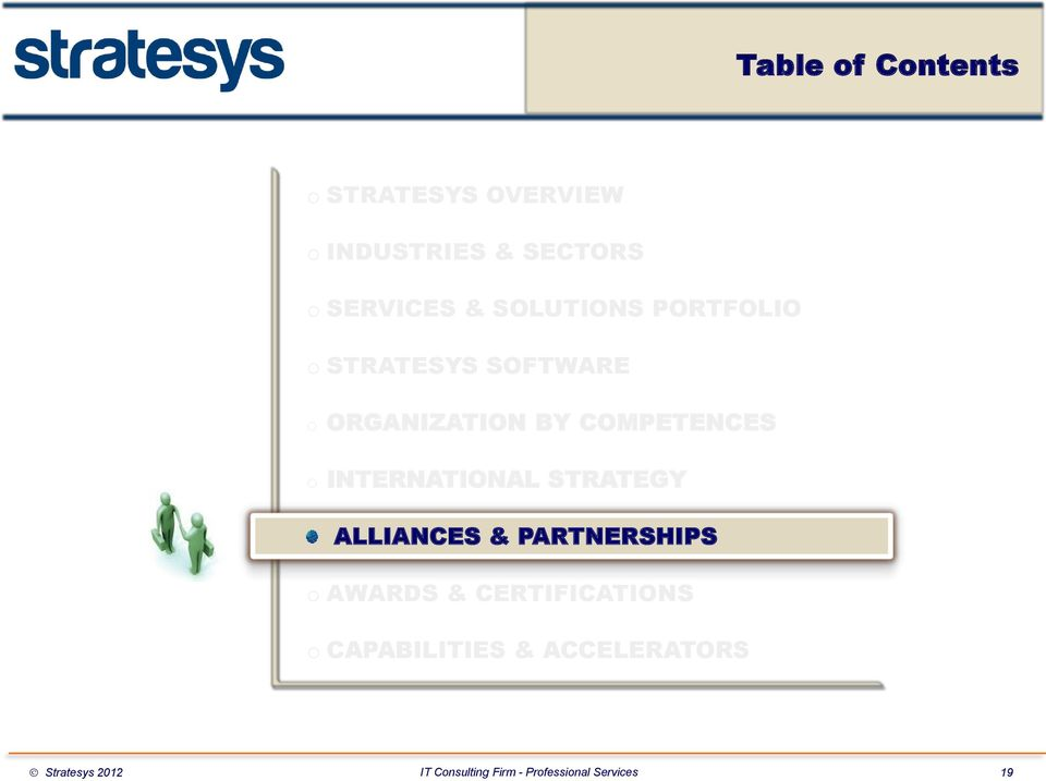 ORGANIZATION BY COMPETENCES o INTERNATIONAL STRATEGY ALLIANCES