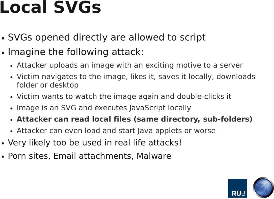 again and double-clicks it Image is an SVG and executes JavaScript locally Attacker can read local files (same directory, sub-folders)