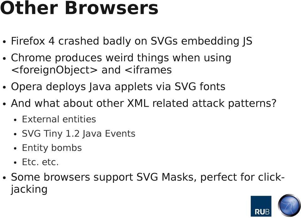 fonts And what about other XML related attack patterns? External entities SVG Tiny 1.