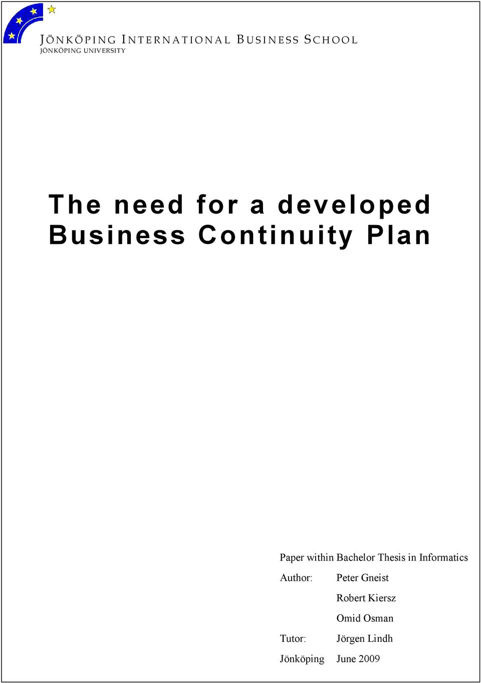 Continuity Plan Paper within Bachelor Thesis in Informatics Author: