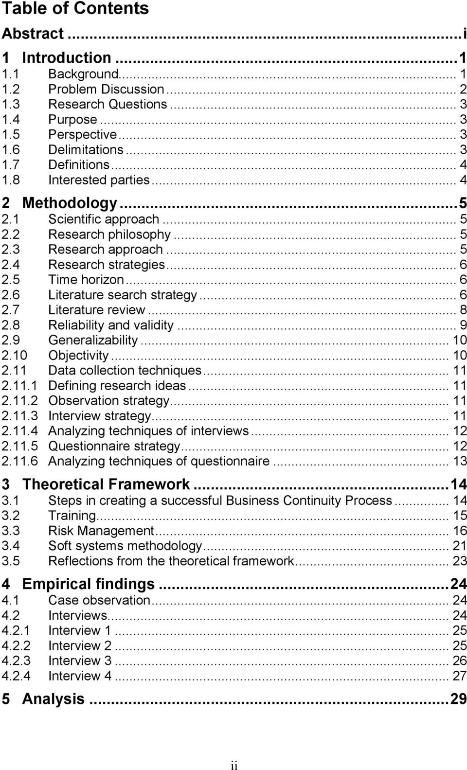 .. 6 2.7 Literature review... 8 2.8 Reliability and validity... 9 2.9 Generalizability... 10 2.10 Objectivity... 10 2.11 Data collection techniques... 11 2.11.1 Defining research ideas... 11 2.11.2 Observation strategy.
