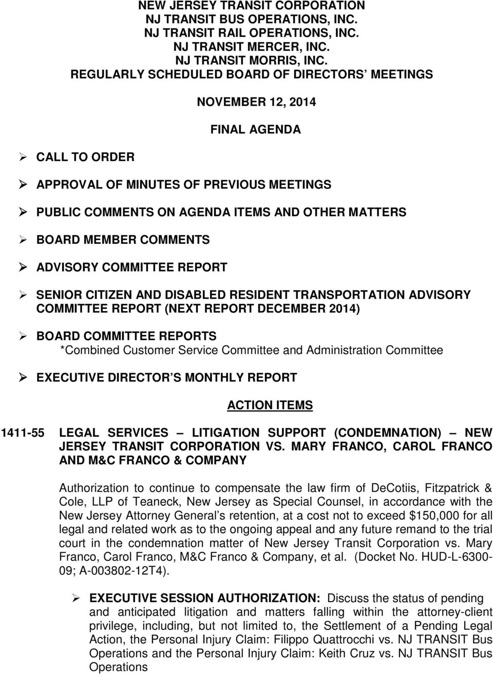 COMMENTS ADVISORY COMMITTEE REPORT SENIOR CITIZEN AND DISABLED RESIDENT TRANSPORTATION ADVISORY COMMITTEE REPORT (NEXT REPORT DECEMBER 2014) BOARD COMMITTEE REPORTS *Combined Customer Service
