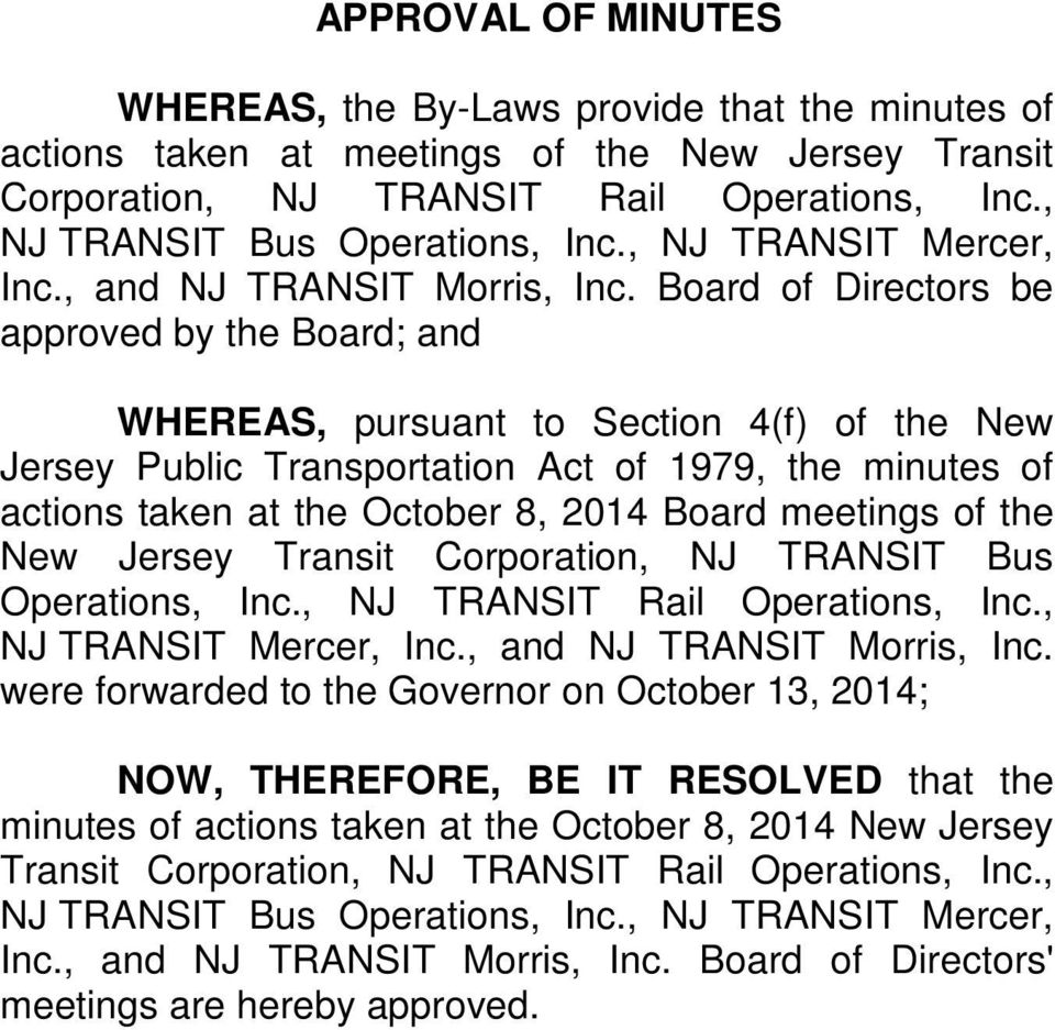 Board of Directors be approved by the Board; and WHEREAS, pursuant to Section 4(f) of the New Jersey Public Transportation Act of 1979, the minutes of actions taken at the October 8, 2014 Board