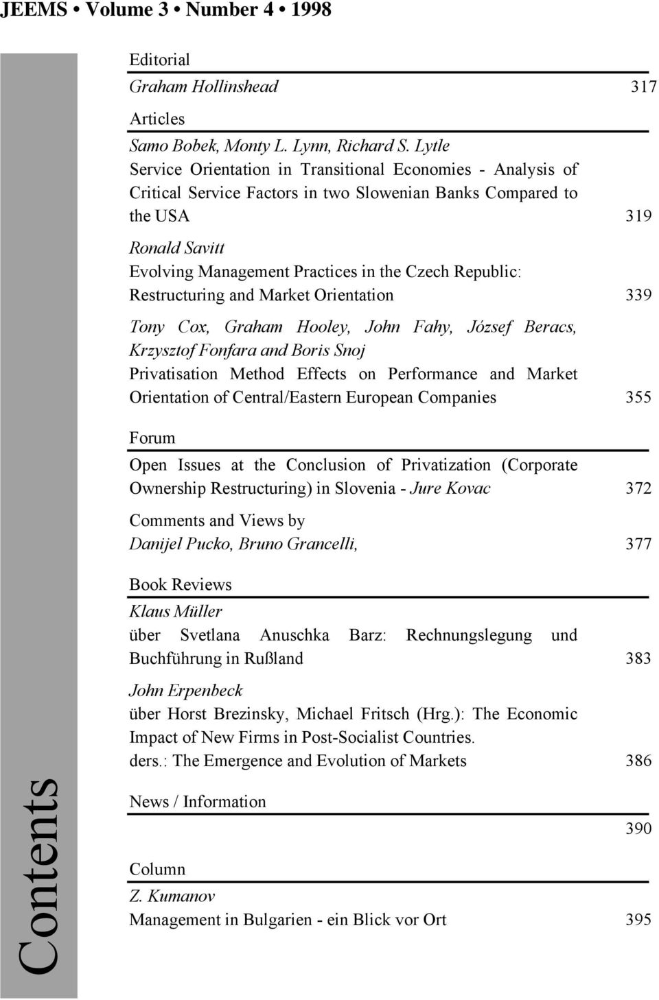 Republic: Restructuring and Market Orientation 339 Tony Cox, Graham Hooley, John Fahy, József Beracs, Krzysztof Fonfara and Boris Snoj Privatisation Method Effects on Performance and Market
