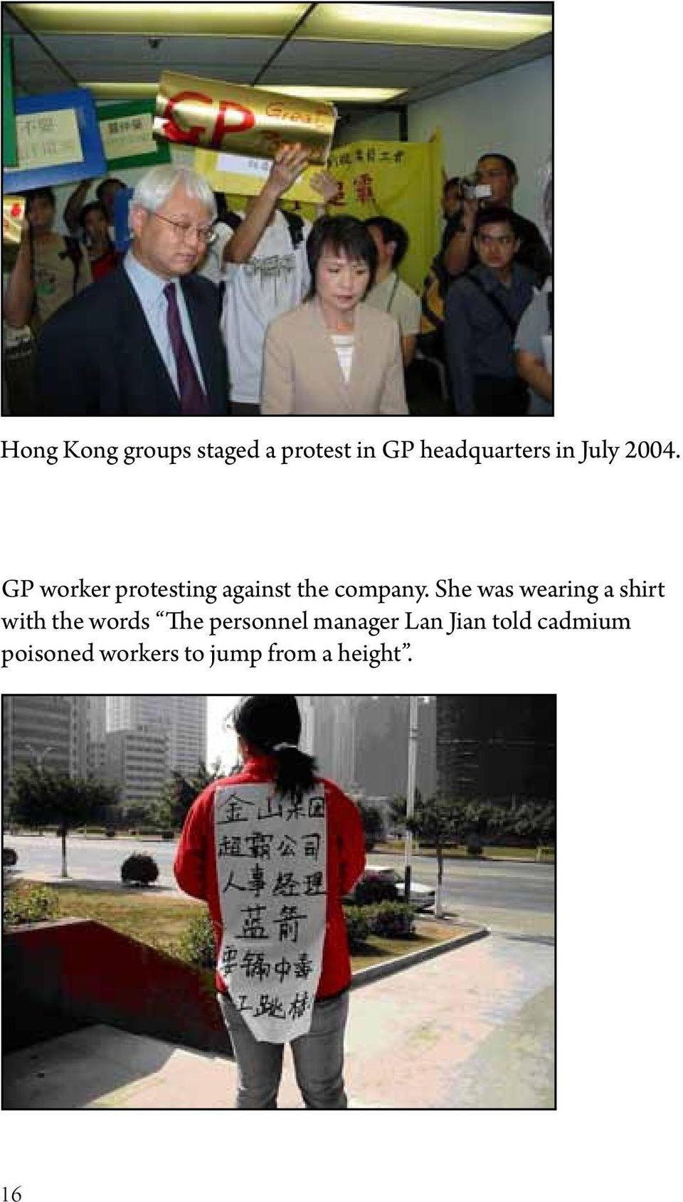 She was wearing a shirt with the words The personnel