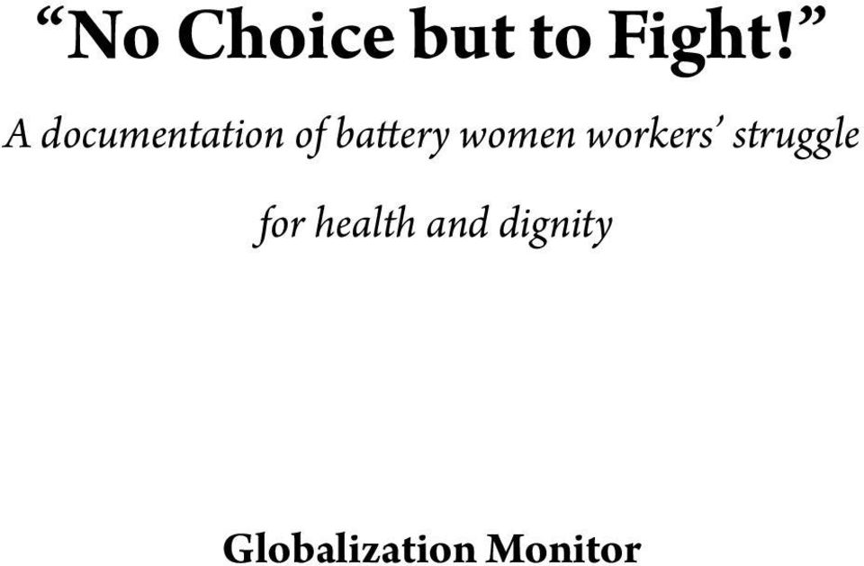 A documentation of battery women