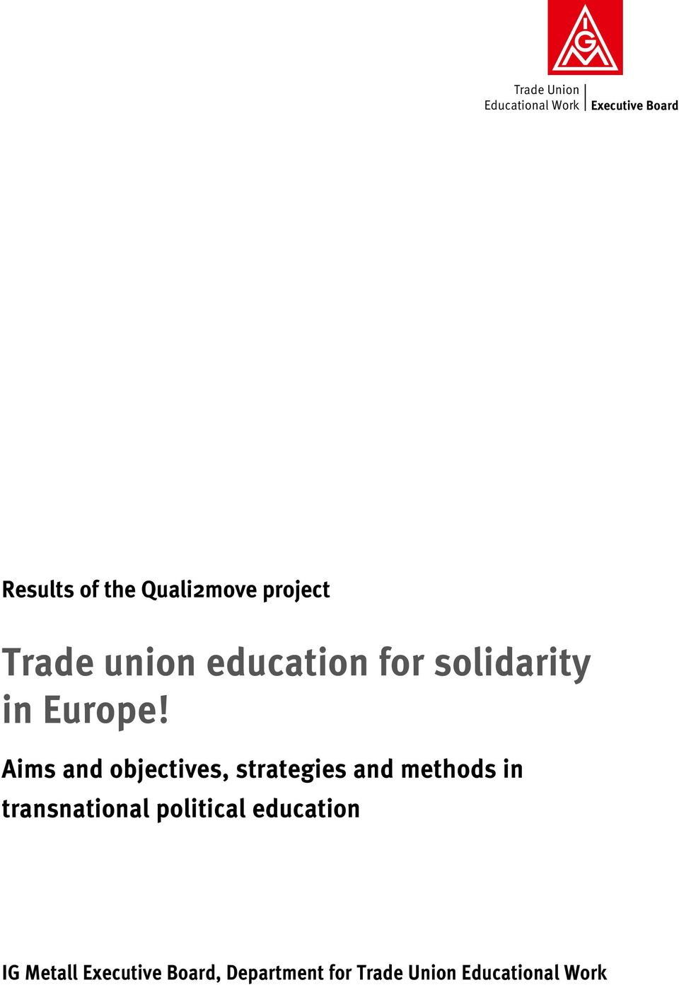 Aims and objectives, strategies and methods in transnational