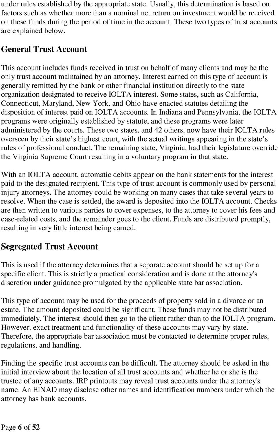 These two types of trust accounts are explained below.