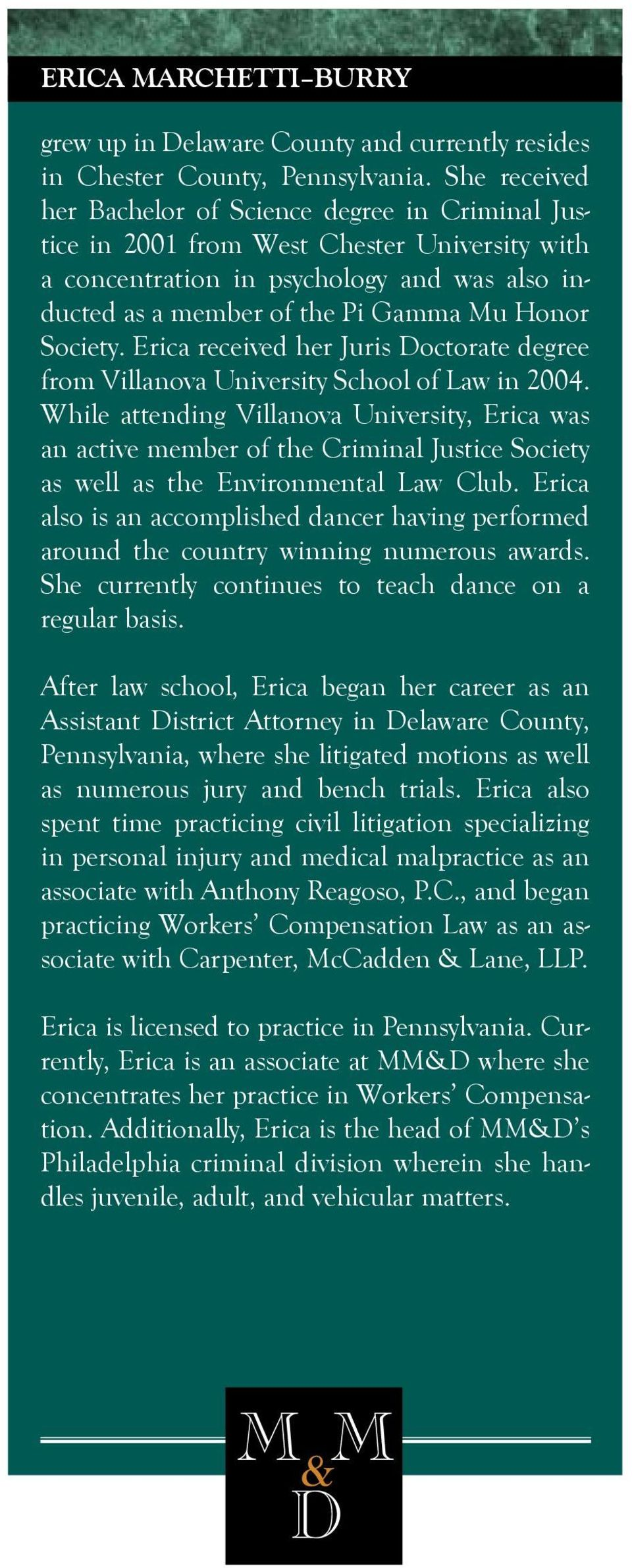 Society. Erica received her Juris Doctorate degree from Villanova University School of Law in 2004.