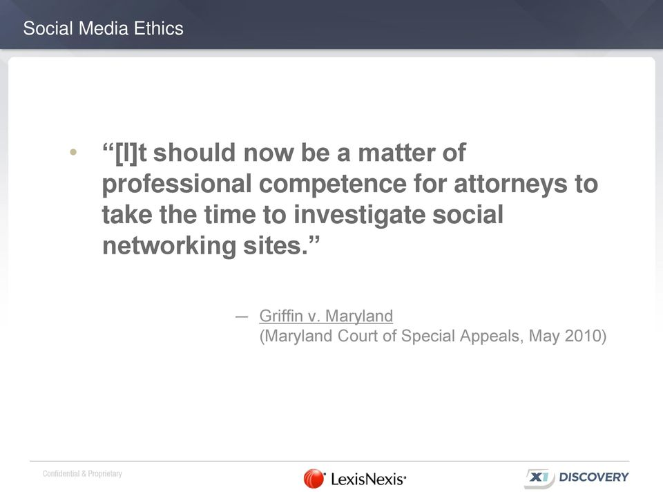 attorneys to take the time to investigate social networking