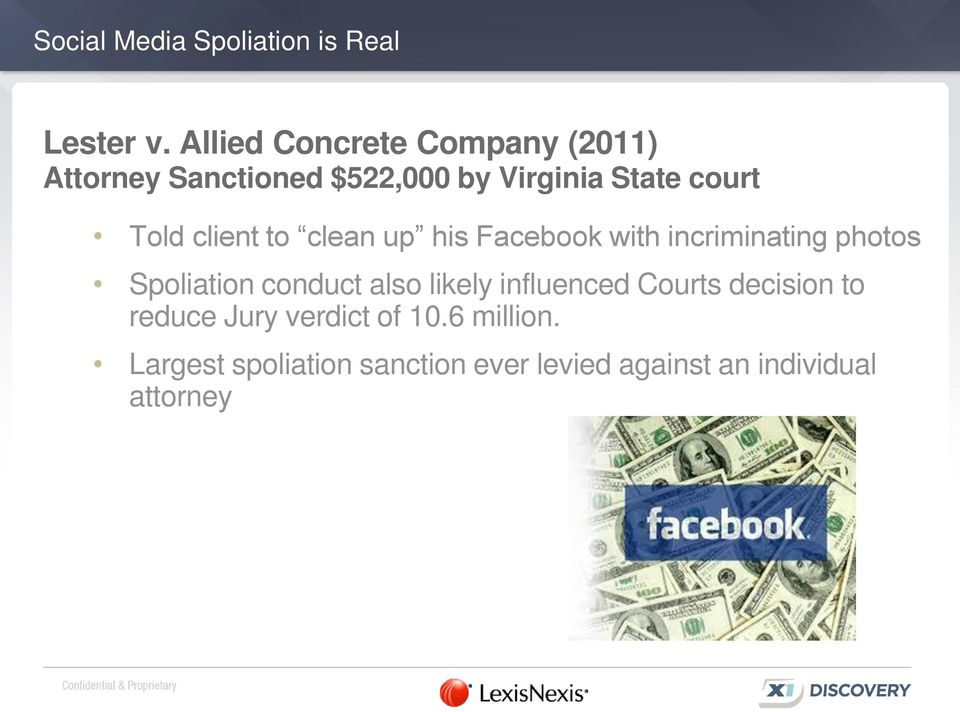 client to clean up his Facebook with incriminating photos Spoliation conduct also likely