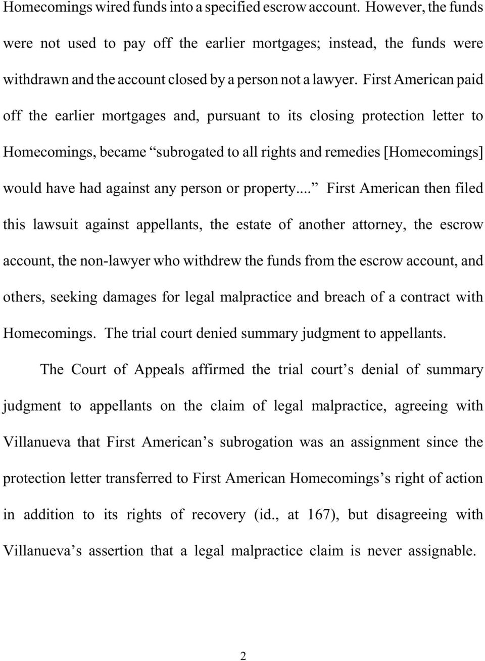 First American paid off the earlier mortgages and, pursuant to its closing protection letter to Homecomings, became subrogated to all rights and remedies [Homecomings] would have had against any