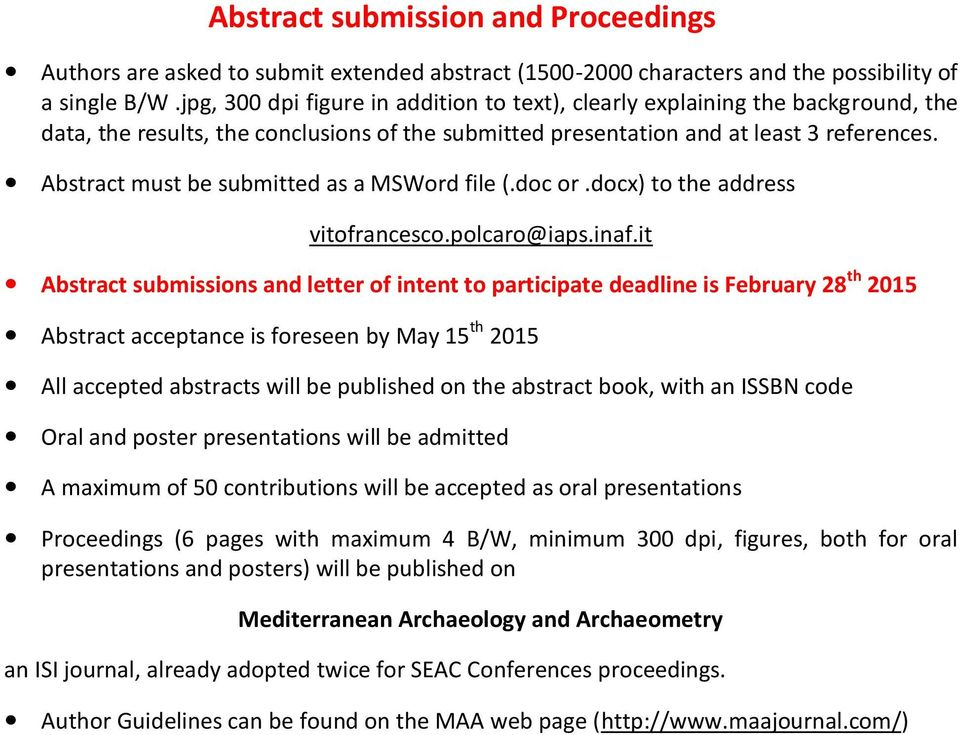 Abstract must be submitted as a MSWord file (.doc or.docx) to the address vitofrancesco.polcaro@iaps.inaf.