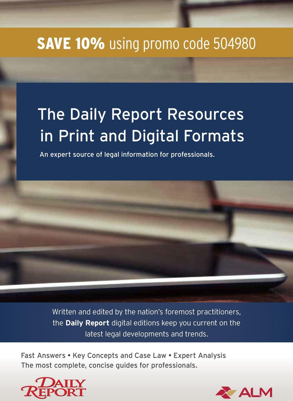 Written and edited by the nation s foremost practitioners, the Daily Report digital editions keep you