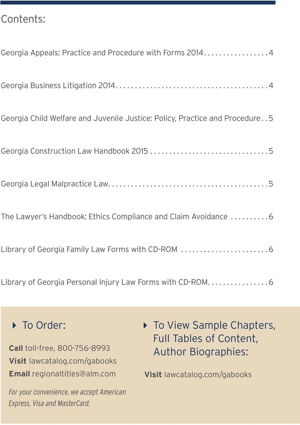 ..6 Library of Georgia Family Law Forms with CD-ROM...6 Library of Georgia Personal Injury Law Forms with CD-ROM...6 4 To Order: Call toll-free, 800-756-8993 Visit lawcatalog.
