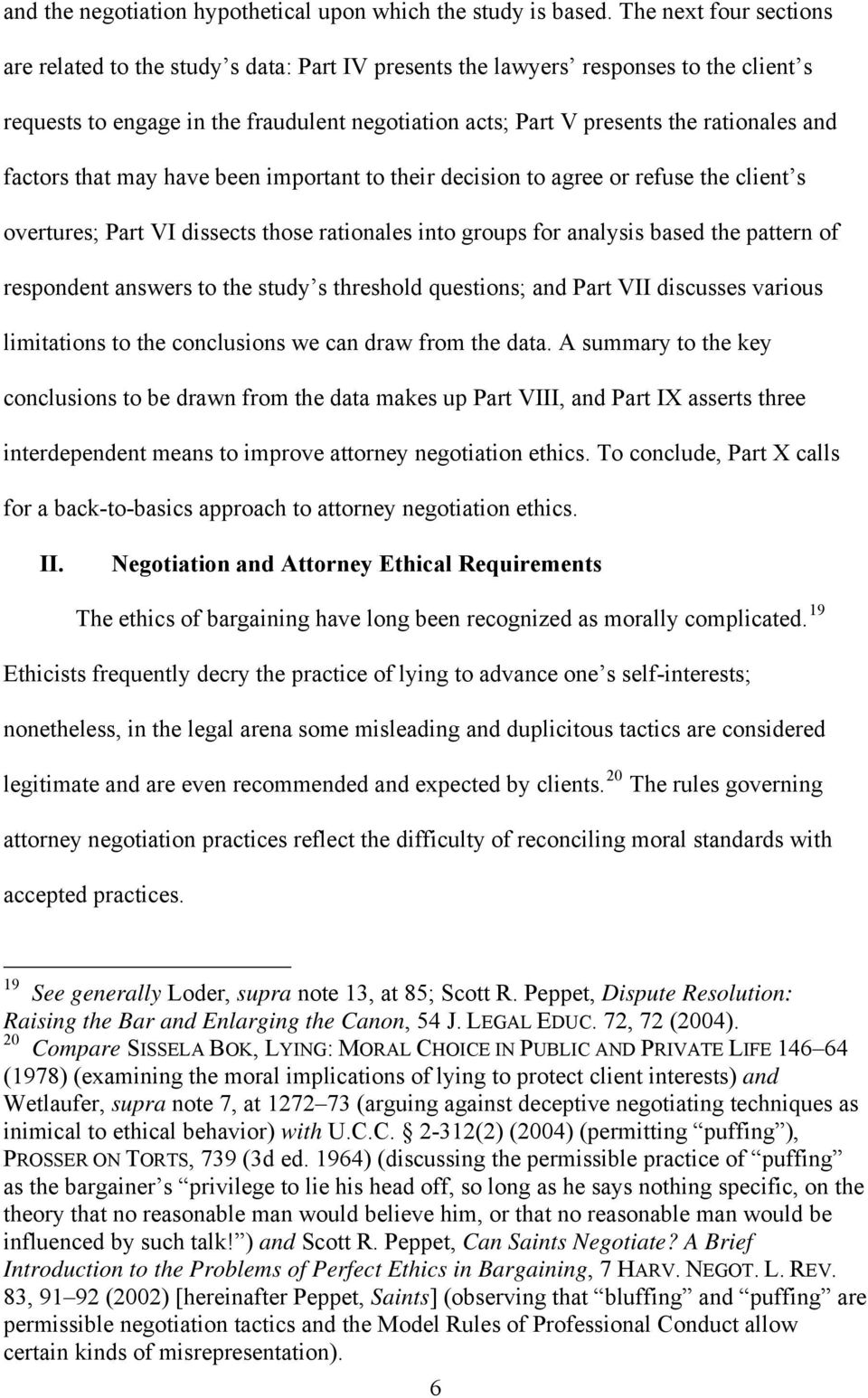 and factors that may have been important to their decision to agree or refuse the client s overtures; Part VI dissects those rationales into groups for analysis based the pattern of respondent