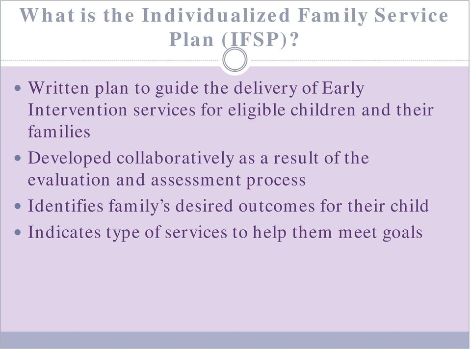 children and their families Developed collaboratively as a result of the evaluation
