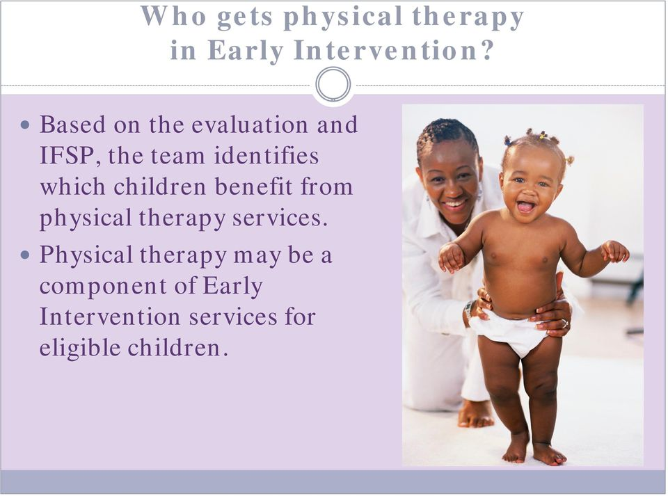 children benefit from physical therapy services.