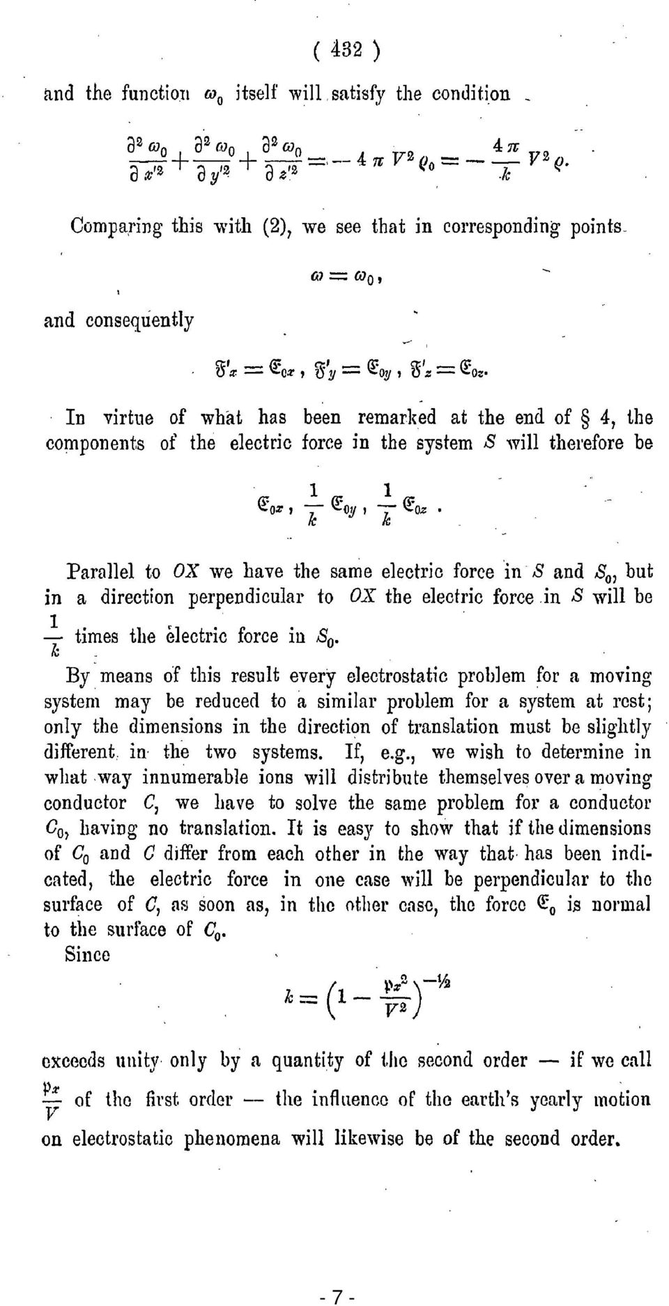 "0"", In virtl1e of what has been remarked at the end of 4, the components of the electric force in tbe system 8 will thel'efore be Parallel to OX we have the same electric force in 8 and 8 0, but in a"