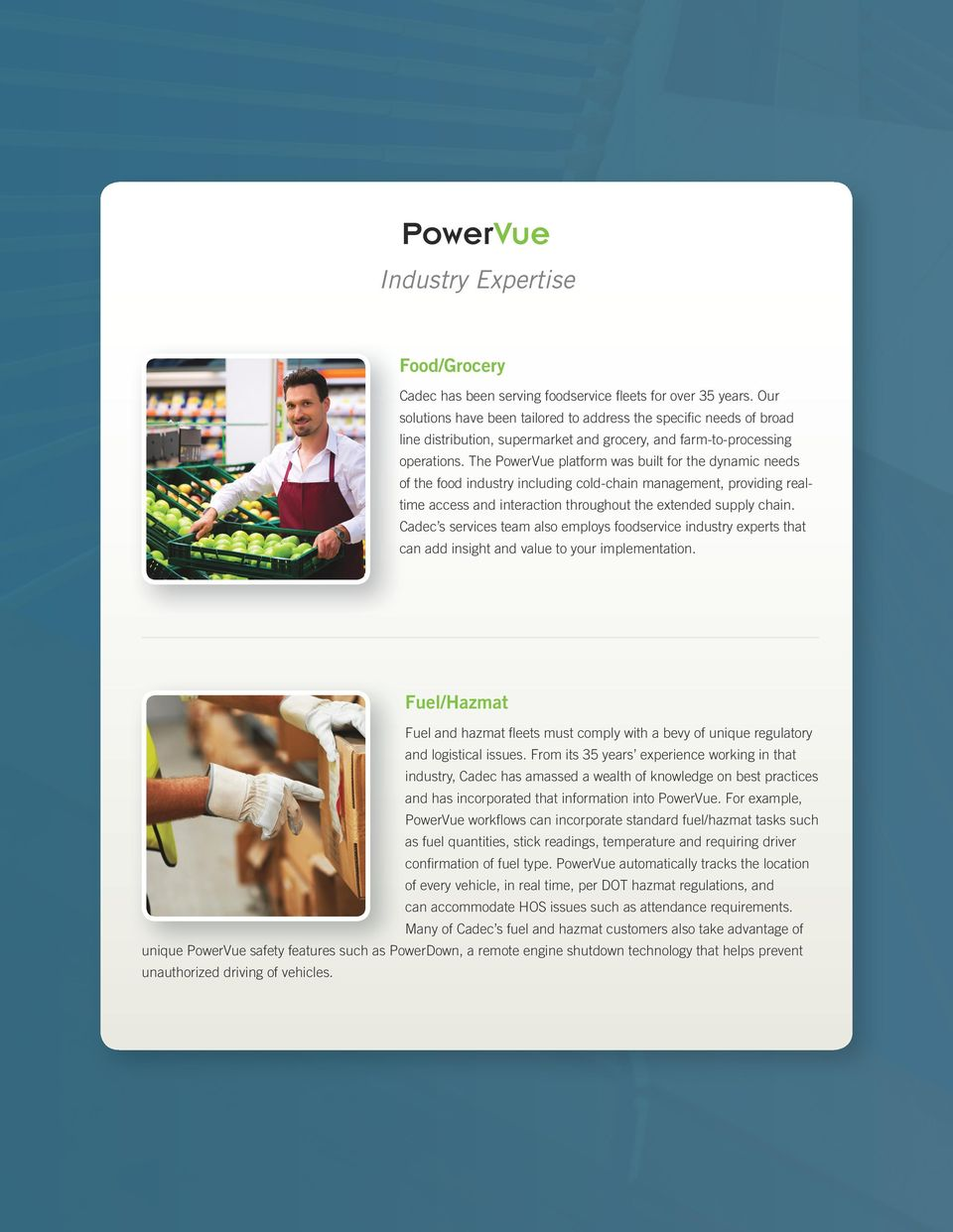 The PowerVue platform was built for the dynamic needs of the food industry including cold-chain management, providing realtime access and interaction throughout the extended supply chain.