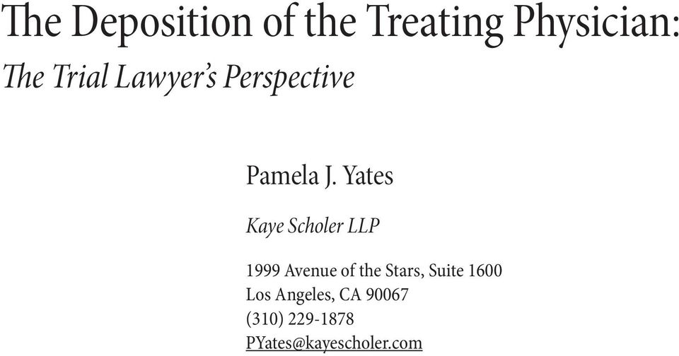Yates Kaye Scholer LLP 1999 Avenue of the Stars,