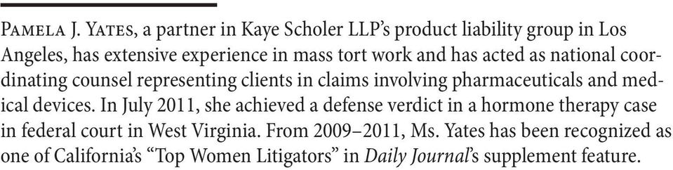and has acted as national coordinating counsel representing clients in claims involving pharmaceuticals and medical