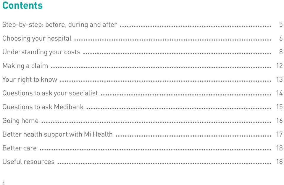 Questions to ask your specialist 14 Questions to ask Medibank 15 Going