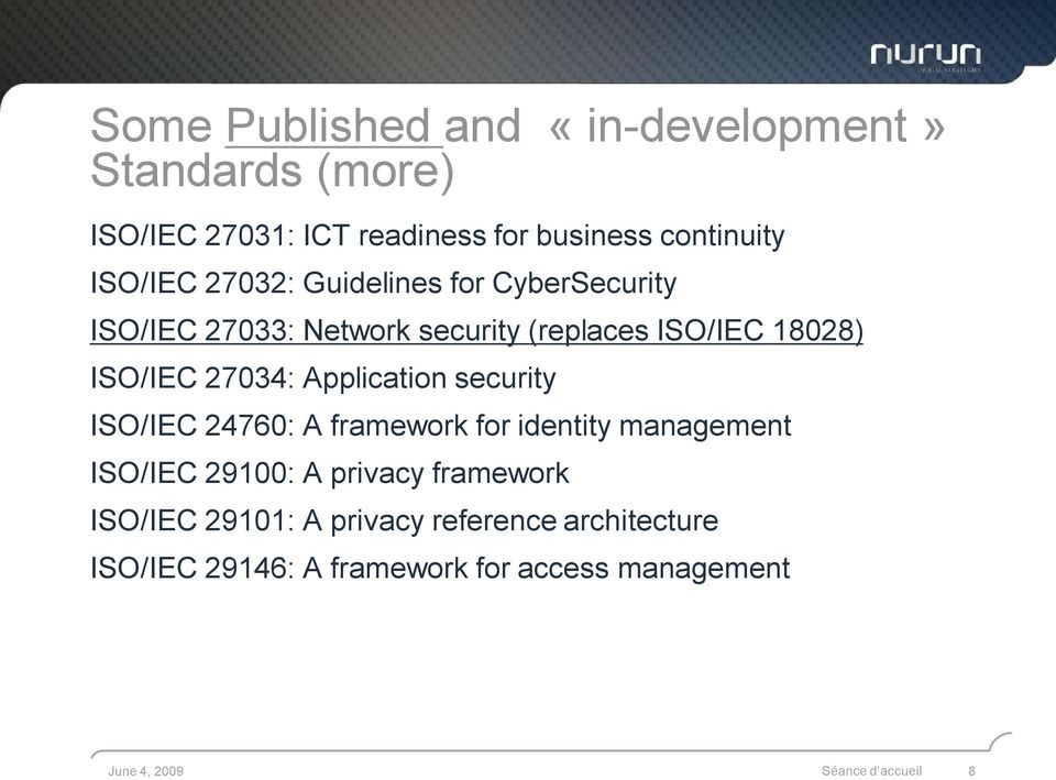 Application security ISO/IEC 24760: A framework for identity management ISO/IEC 29100: A privacy framework ISO/IEC