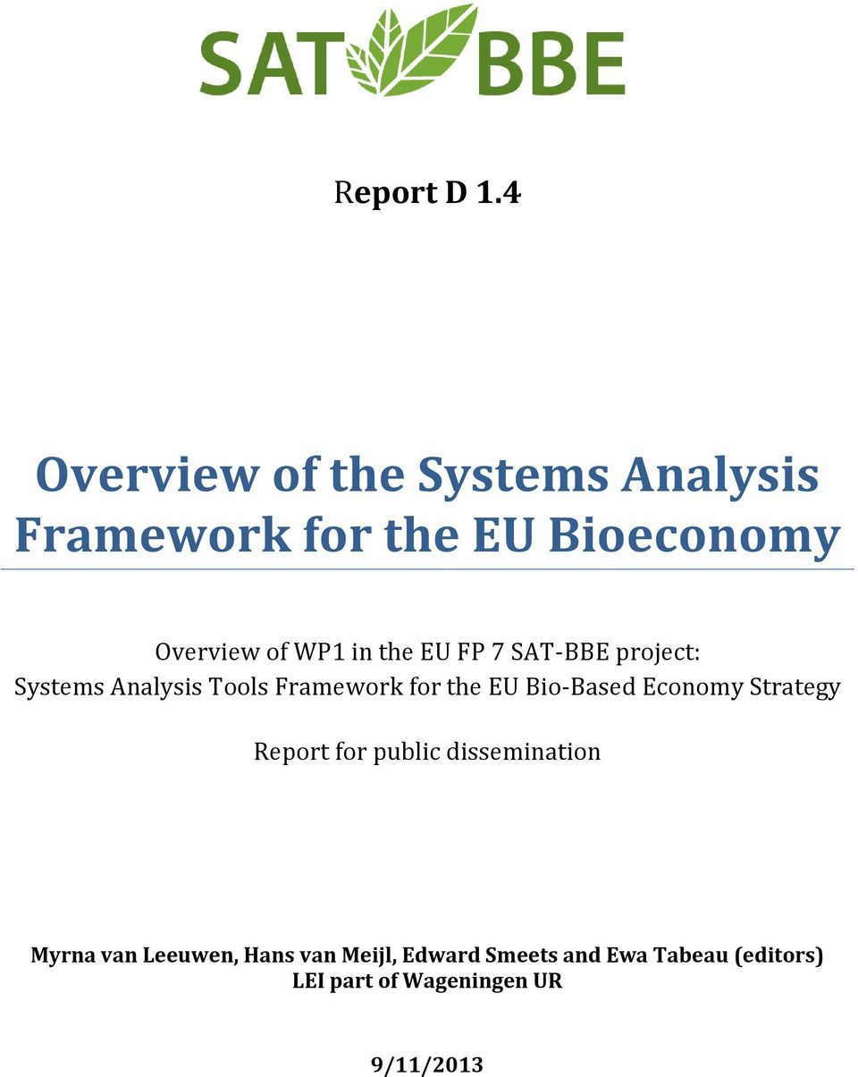 in the EU FP 7 SAT-BBE project: Systems Analysis Tools Framework for the EU