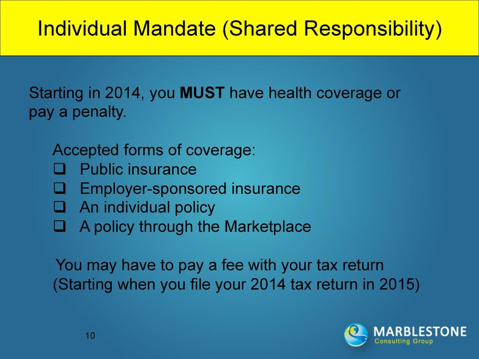 Accepted forms of coverage: q Public insurance q Employer-sponsored insurance q An