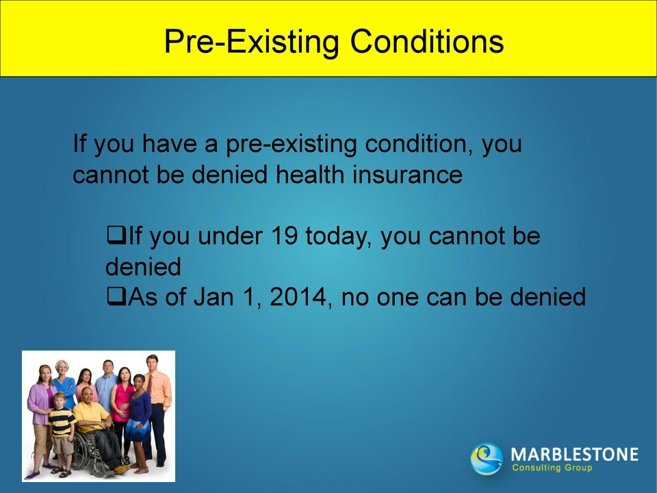health insurance q If you under 19 today, you