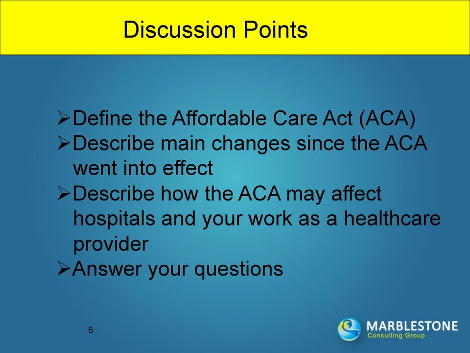 effect Ø Describe how the ACA may affect hospitals and