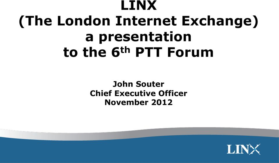 the 6 th PTT Forum John Souter