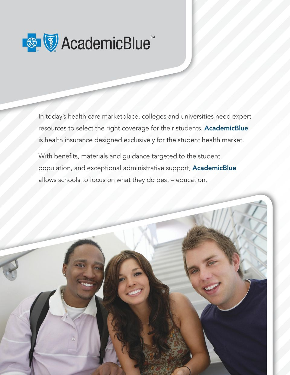 AcademicBlue is health insurance designed exclusively for the student health market.