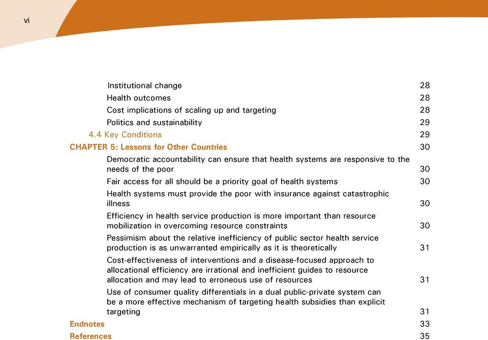 priority goal of health systems 30 Health systems must provide the poor with insurance against catastrophic illness 30 Efficiency in health service production is more important than resource