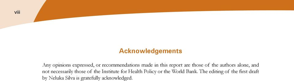 necessarily those of the Institute for Health Policy or the World