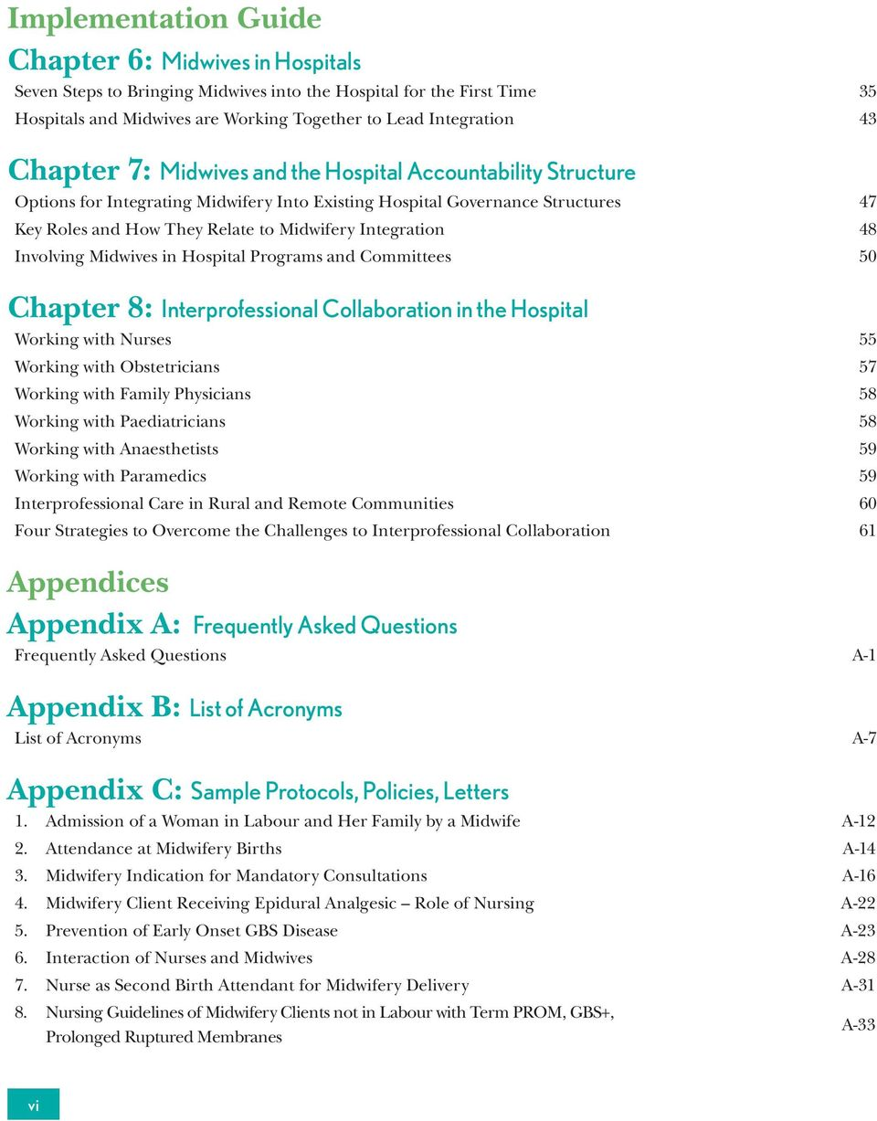 48 Involving Midwives in Hospital Programs and Committees 50 Chapter 8: Interprofessional Collaboration in the Hospital Working with Nurses 55 Working with Obstetricians 57 Working with Family