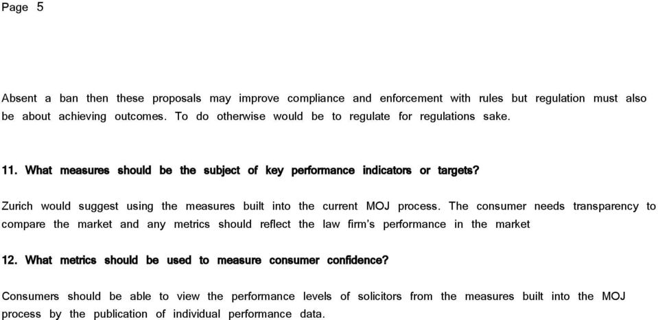 Zurich would suggest using the measures built into the current MOJ process.
