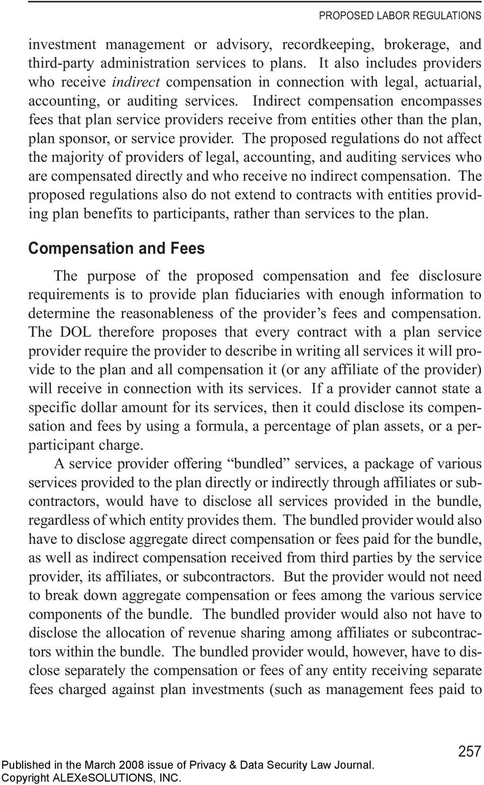 Indirect compensation encompasses fees that plan service providers receive from entities other than the plan, plan sponsor, or service provider.