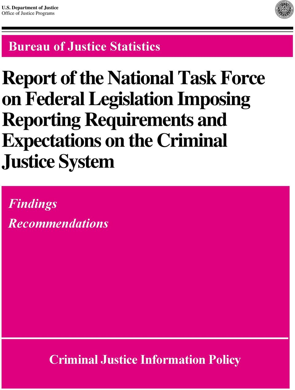 Legislation Imposing Reporting Requirements and Expectations on the