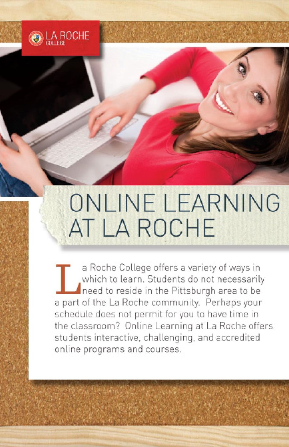 Studies show that online students are further engaged in their virtual classrooms, as social barriers are reduced.