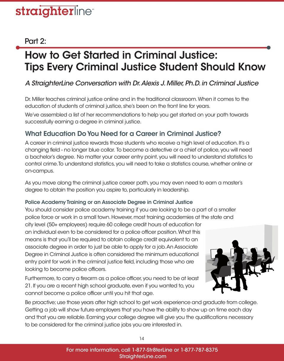 We ve assembled a list of her recommendations to help you get started on your path towards successfully earning a degree in criminal justice.